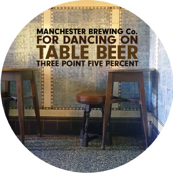 Manchester Brewing Co For Dancing On Table Beer 3.5% 9g (E-Cask)